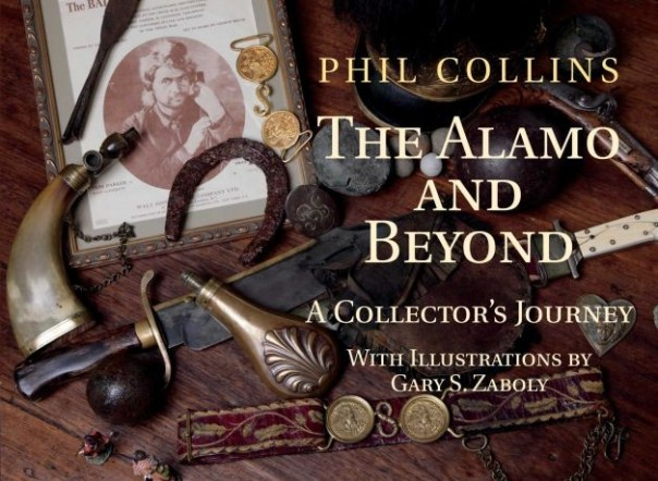 Published in March of 2012, Phil Collins' book documents his extensive collection of militaria related to the 1836 battle at the Alamo.